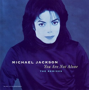 Michael Jackson - You Are Not Alone - The Remixes