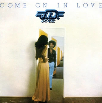 Jay Dee Come On In Love (Expanded Edition)