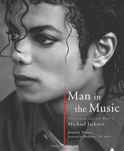 Man in the Music: The Creative Life and Work of Michael Jackson Hardcover – November 1, 2011