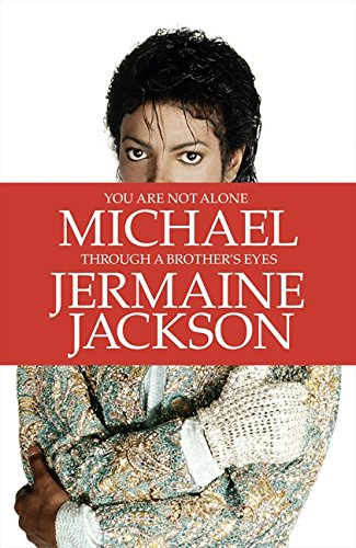 You Are Not Alone: Michael, Through a Brother's Eyes by Jermaine Jackson Book