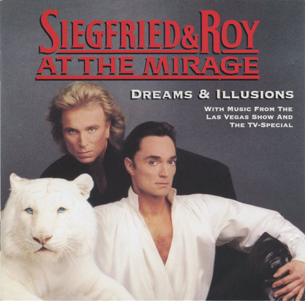 Siegfried & Roy At The Mirage - Dreams & Illusions